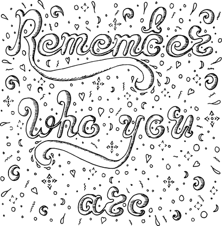 remember: Sketch Remember who you are Illustration