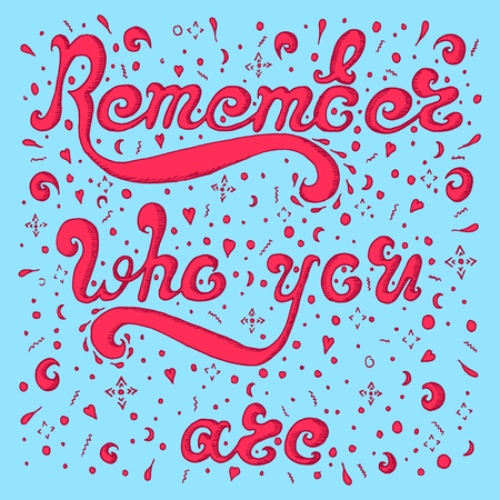 remember: Pink sketch Remember who you are on blue background