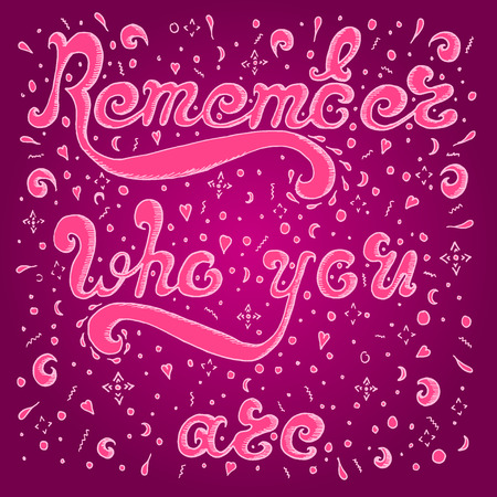 remember: Pink sketch Remember who you are on purple background