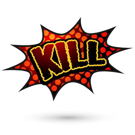 Kill Comic Speech Red Bubble. Vector illustration Illustration
