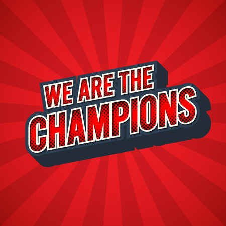 We Are The Champion. Color Halftone Design. Illustration