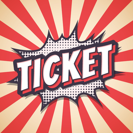 Ticket, Speech bubble text retro poster. Vector illustration