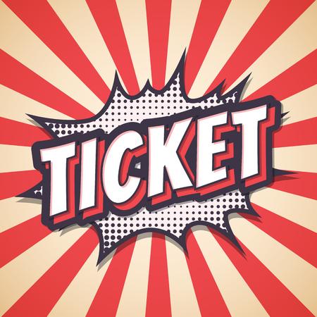 Ticket, Speech bubble text retro poster. Vector illustration