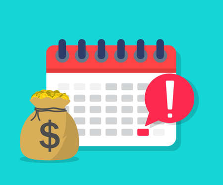 Calendar payment. Money with date on schedule. Plan for salary. Reminder of deposit period. Tax day icon. concept of pay in time. Payday in term. Dollar loan for economic. Deadline payroll. Vector.
