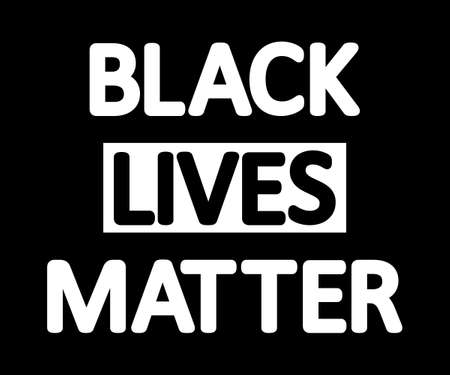 Black lives matter. Sign of protest people for social justice. Poster for community of usa. Icon of power america. Banner of proud revolution. Symbol of political fight and fight from racism. Vector.