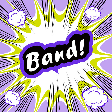 conceptual cute: Comic book background Band! concept or conceptual cute Band text on pop art background for your designs or presentations