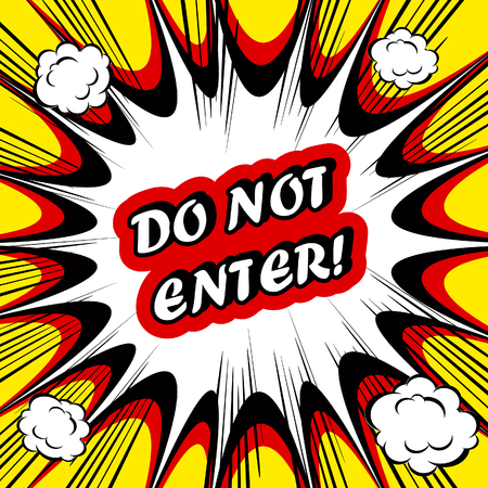 enter: Danger Comic book background Do not Enter! sign Card Pop Art office stamp with the word Do not Enter