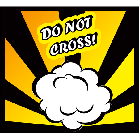 background csi: Danger Comic book background Do Not Cross! sign Card Pop Art office stamp with the word Do Not Cross