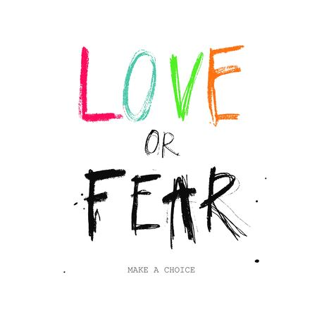 Love or Fear. Conceptual vector poster, Handwritten Lettering. Mental Health and Psychology concept, Againist Panick Attacks, Fear, Depression.