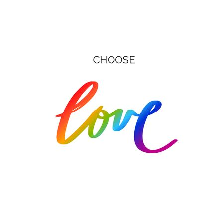 Handwritten lettering with LGBT flag against homosexual discrimination. Choose LOVE