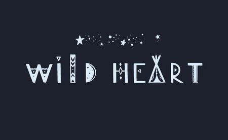 Wild Heart vector Lettering. Boho inspirational tribal typography concept, poster, tattoo 写真素材 - 120880244