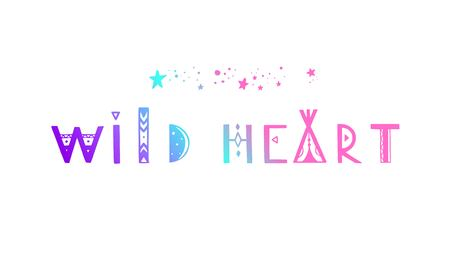 Wild Heart vector Lettering. Boho inspirational tribal typography concept, poster, tattoo, banner, background