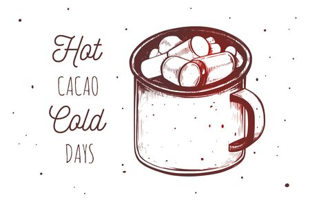 Inspirational quote with hot chocolate, cacao mug with marshmallow. Winter special menu element. Vector hand drawn vintage, retro
