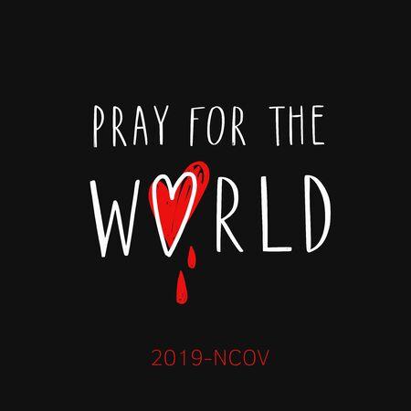 Pray for the world vector handwritten lettering poster. Coronavirus, Covid-19 vector hand drawn
