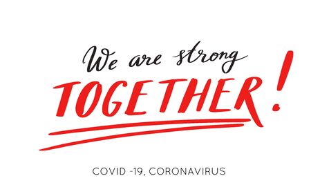 We are strong together. vector hand drawn poster . Coronavirus, COVID-19, pandemic conceptual quote. Fight together , unity of all people of the world. Social message background Illustration