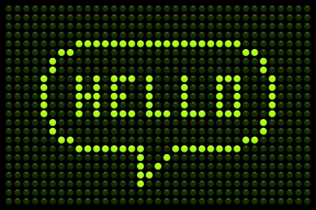 LED display screen with Hello message in a speech bubble