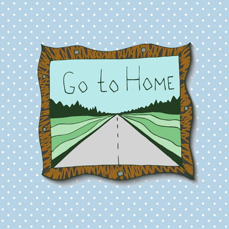 Hand drawn picture in frame with landscape and road, Go to home. Travel vector artwork Vector