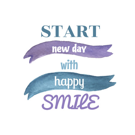 Vector watercolor poster with ribbon and text. Start New Day with Happy Smile poster or postcard.