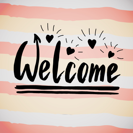 sentiment: Welcome handwriting phrase. Creative calligraphic poster or postcard. Vector illustration