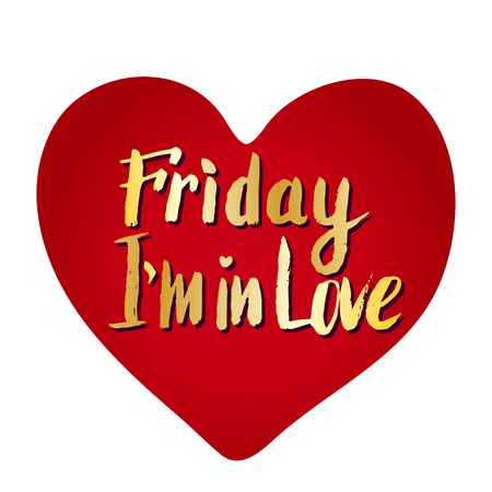 Friday I'm in love. Heart creative card. Vector calligraphic quote