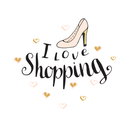 give away shop: I love shopping. Fashion quote for blog design. Vector hand lettering
