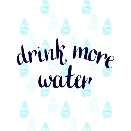 tomando agua: Bebe mas agua. motivaci�n manuscrita cartel. Vectores