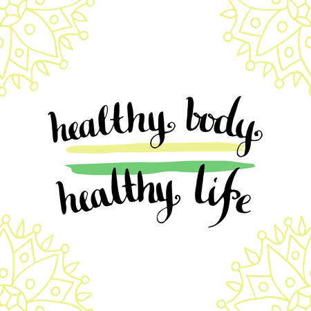 healthy living: Healthy living concept. Calligraphic motivation quote - Healthy body is healthy life.