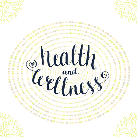 health and wellness: Calligraphic poster with phrase - Health and wellness. Icon illustration