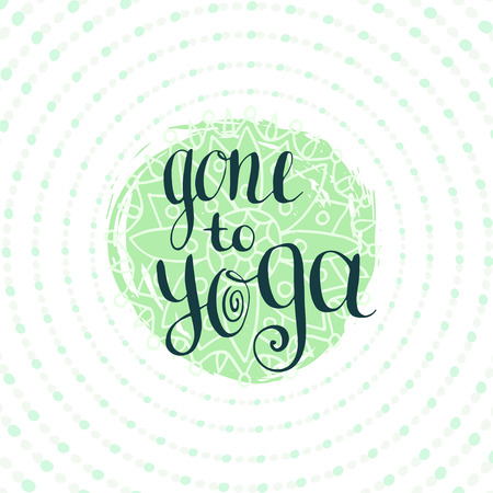 gone: Yoga poster with calligraphic quote - Gone to Yoga. Placard for yoga studio or yoga class, icon website