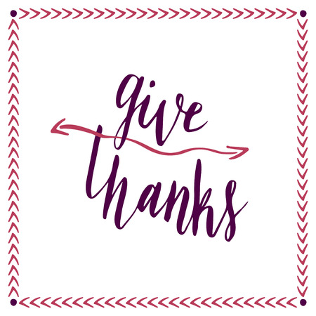 give thanks to: Give thanks. Handwritten card. Hand drawn lettering