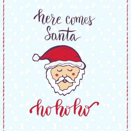 ho: Here comes Santa Claus. Handwritten card. Hand drawn lettering. Ho ho ho.