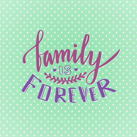 Family is forever cute inspirational and motivational handwritten family is forever cute inspirational and motivational handwritten quote creative lettering for poster or m4hsunfo