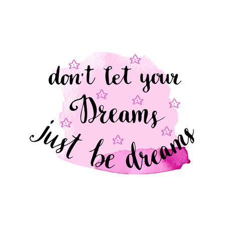 Don't let your dreams, just be dreams. Hand drawn lettering with pink backdrop. Motaivational card Vektoros illusztráció