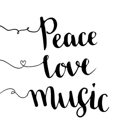 phrase: Peace love music. Handwritten lettering. Hand drawn vector design. Inspiration phrase.