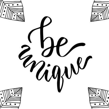 be: Be unique. Motivational card. Hand drawn vector lettering Illustration