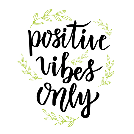 Positive vibes only. Hand lettering calligraphy. Inspirational phrase. Vector hand drawn illustration