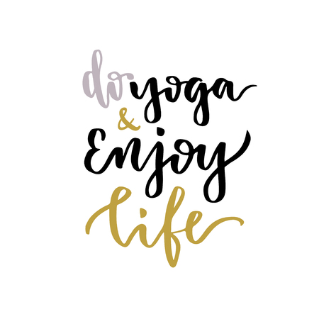 Vector lettering. Calligraphic poster with phrase - Do Yoga and Enjoy Life Vector Illustration