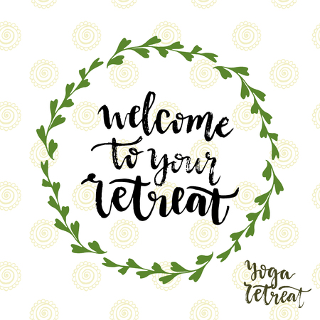 retreat: Welcome to your retreat. Vector icon with lettering. Yoga retreat poster.