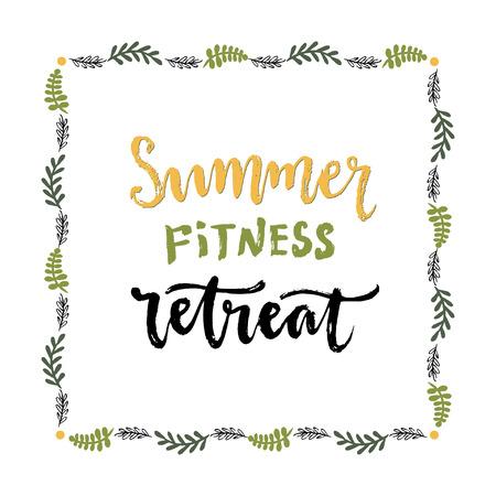 retreat: Summer fitness retreat. Handwritten vector lettering. Healthy lifestyle Illustration