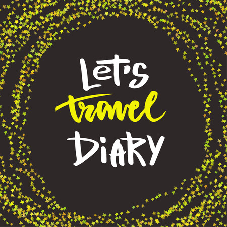 diary: Inspirational hand lettering. Lets travel diary.