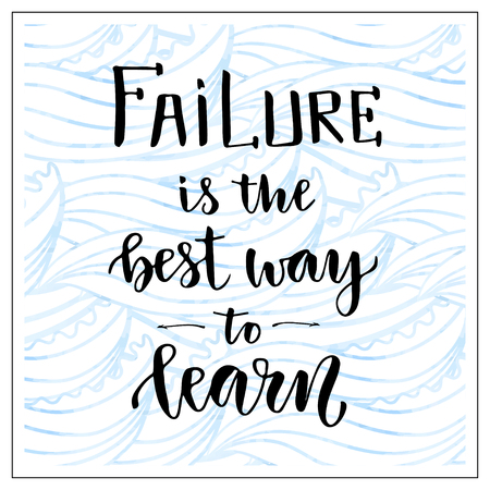 median: Vector handwritten lettering. Motivational text. Failure is the best way to learn. Business success social median icon.