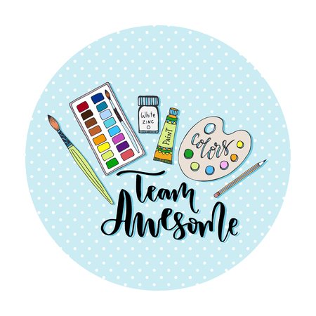 art supplies: Art supplies for drawing. Cartoon vector set with handwriting modern lettering. Team Awesome. Illustration