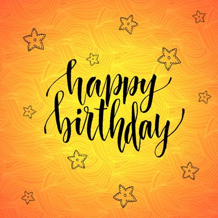 Happy birthday. Modern calligraphy on orange creative background. Vector greeting card. Illustration