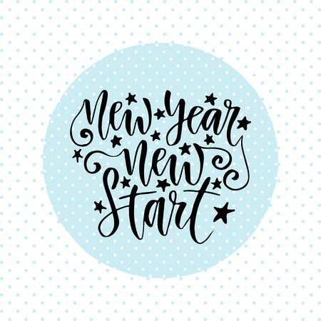 new start: New Year new start. Inspirational and motivational handwritten quote. calligraphy greeting card. Print design