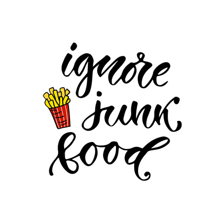 Ignore junk food - hand lettering phrase. Motivational modern calligraphy poster.