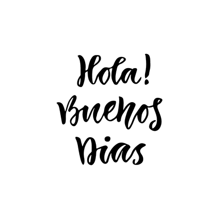 hola: Spanish Hola Buenos dias in english Hello Good day. Inspirational Lettering poster or banner. Vector hand lettering