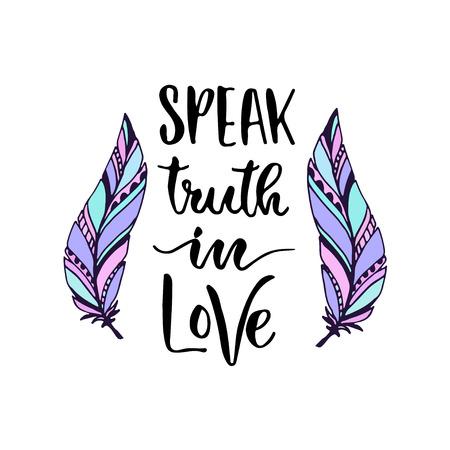 Modern vector lettering. Inspirational hand lettered quote for wall poster. Printable calligraphy phrase. T-shirt print design. Speak trust in love Illustration