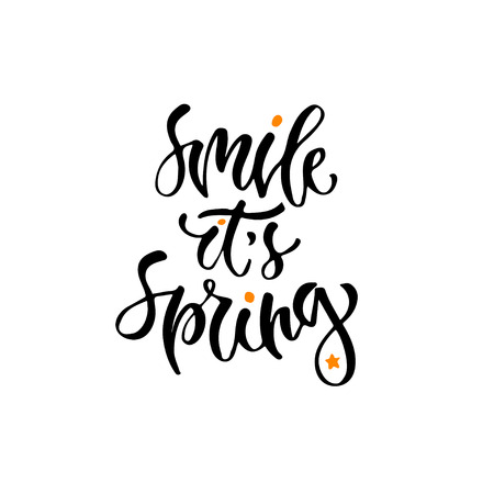 Modern vector lettering. Inspirational hand lettered quote for wall poster. Printable calligraphy phrase. T-shirt print design. Smile its spring Illustration