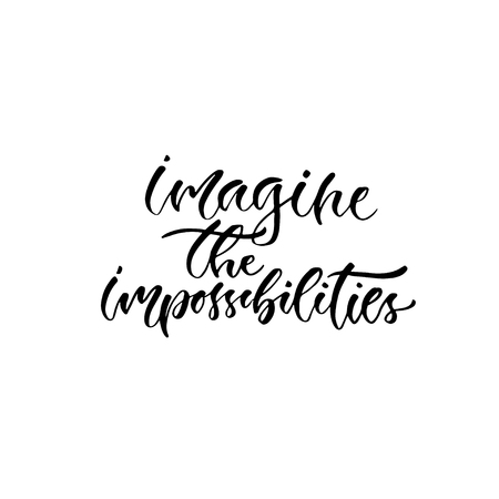 Modern vector lettering. Inspirational hand lettered quote for wall poster. Printable calligraphy phrase. T-shirt print design. Imagine the impossibilities.