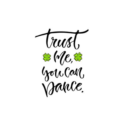 信託私は、踊ることができます。ベクトル インスピレーション書道。モダンなプリントと t シャツをデザインします。